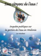Tous citoyens de l'eau ! Enquête publique sur la gestion de l'eau en Wallonie : Les résultats